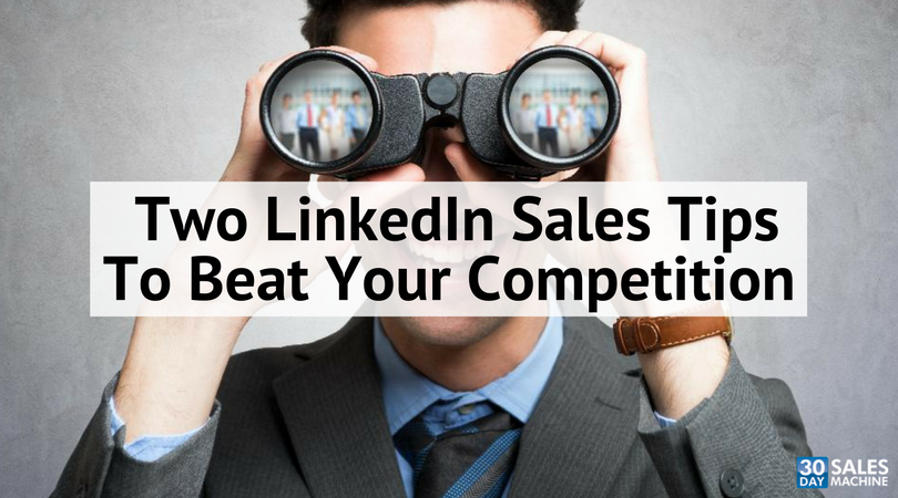 2 LinkedIn Sales Tips To Beat The Competition